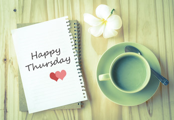 Happy Thursday on paper and green tea cup  with vintage filter