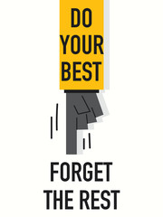 Words DO YOUR BEST FORGET THE REST
