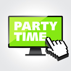 Party time words display on High-quality computer display, monit