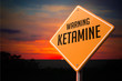 Ketamine on Warning Road Sign. - 80281131