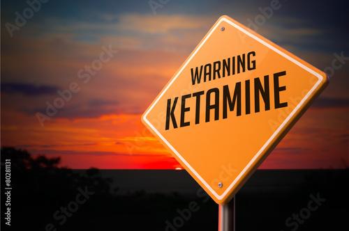 Ketamine on Warning Road Sign. - 80281131