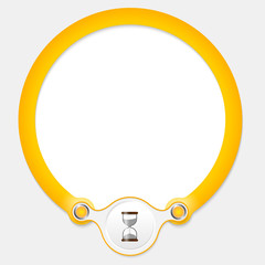 Yellow circular frame for your text and sand glass