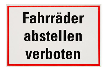 Schild - Fahrräder abstellen verboten - Freisteller
