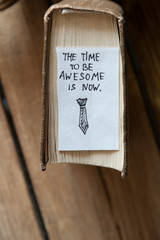 the time to be awesome is now