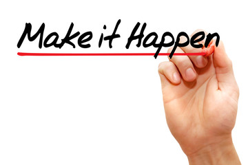 Hand writing Make it Happen with marker, business concept