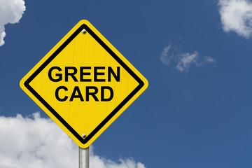 Green Card Warning Sign