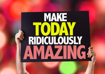 Make Today Ridiculously Amazing card with bokeh background