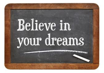 Believe in your dreams on blackboard