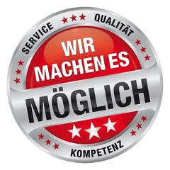 Wir machen es möglich - Service, Qualität, Kompetenz