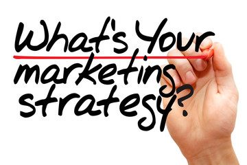What's Your Marketing Strategy, business concept