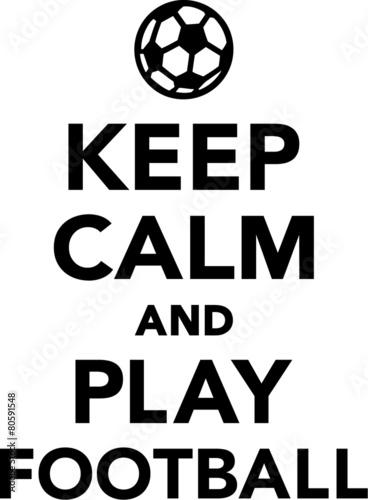 Keep Calm and Play Football Plakát