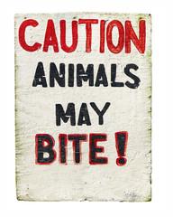 Caution Animals May Bite Sign