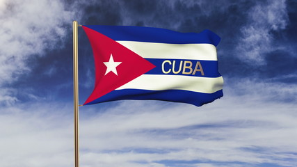 Cuba flag with title waving in the wind. Looping sun rises style