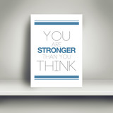 You Are Stronger Than You Think Motivational Poster poster