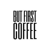but first coffee - 80961701