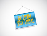 be loyal buy local banner sign illustration poster