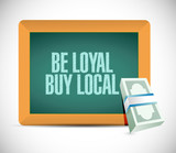 be loyal buy local board sign illustration design poster