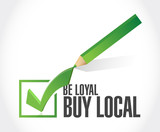 be loyal buy local check mark sign illustration poster