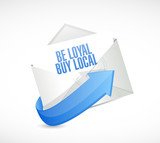 be loyal buy local email sign illustration poster
