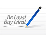 be loyal buy local message sign illustration poster