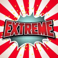 Extreme Comic Speech  Bubble. Vector illustration