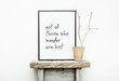 NOT ALL WHO WANDER ARE LOST. Hipster scandinavian design