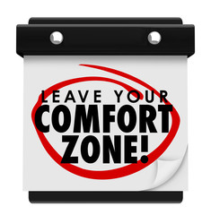 Leave Your Comfort Zone Words Calendar New Experience