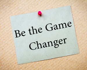 BE THE GAME CHANGER