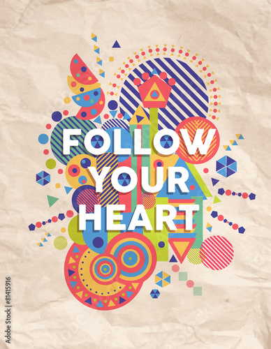 Follow your heart quote poster design