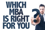 Business man pointing the text: Which MBA Is Right For You? poster