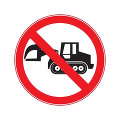 Stop Sign . No entry  Sign Vector .  machine  Crawler Dozer Load