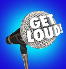 Get Loud Microphone Words Speak Out Turn Up Volume Be Heard