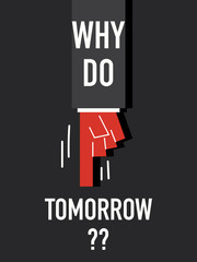Words WHY DO TOMORROW