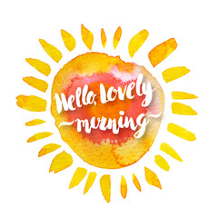 Watercolor sun and hello lovely morning hand drawn lettering lab