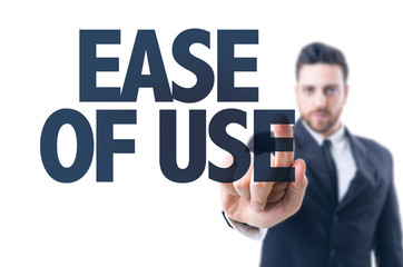 Business man pointing the text: Ease of Use