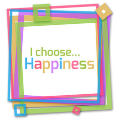 I Choose Happiness Colorful Frame