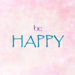 BE HAPPY on pink pastel background