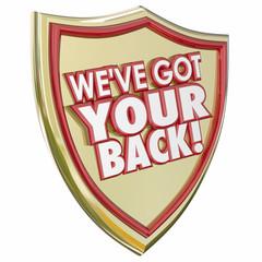 We've Got Your Back Shield Protection Safety Crime Danger Preven