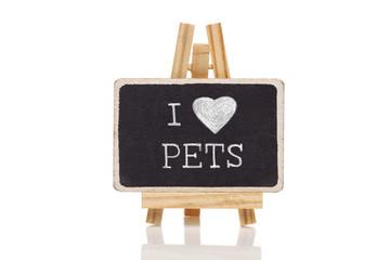 I love pets handwritten with white chalk