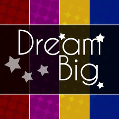 Dream Big Text Colorful Background