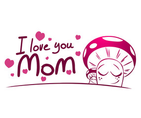 I love you Mom_1