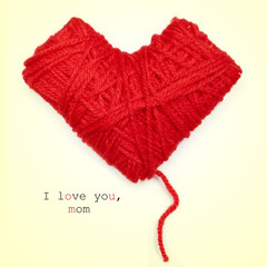 heart-shaped coil of red yarn and text I love you, mom