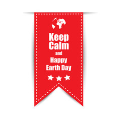 Text on a red background keep calm  Happy Earth Day