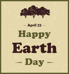 Grunge Happy Earth Day poster. Vector illustration.
