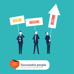 Businessmen with banners dreaming imagine become