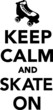 Keep Calm and skate on - 81869508
