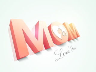 3D text Mom for Happy Mother's Day celebration.