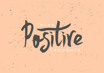 Think Positive Hand Lettered Design
