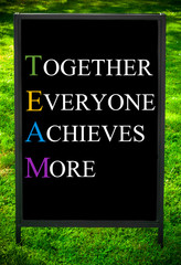 TEAM as TOGETHER EVERYONE ACHIEVES MORE