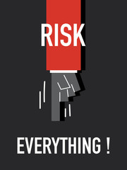 Words RISK EVERYTHING